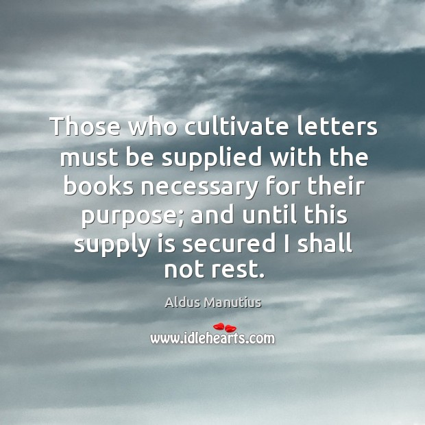 Those who cultivate letters must be supplied with the books necessary for Image