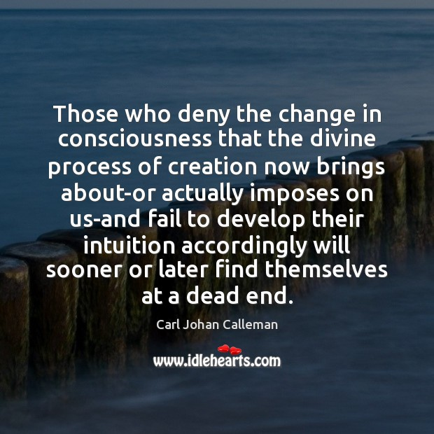 Image, Those who deny the change in consciousness that the divine process of