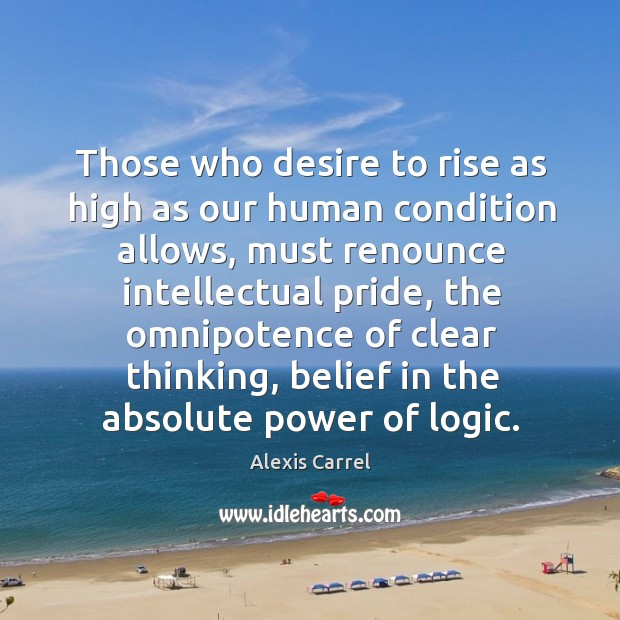 Image, Those who desire to rise as high as our human condition allows, must renounce