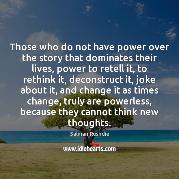 Image, Those who do not have power over the story that dominates their