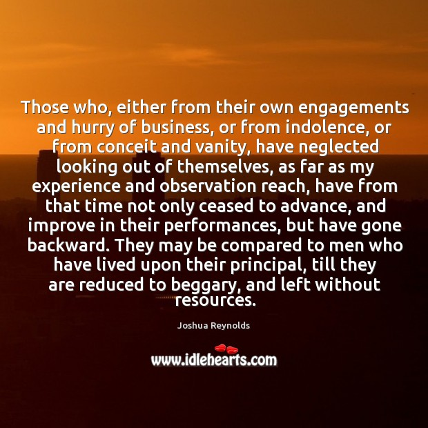 Those who, either from their own engagements and hurry of business, or Joshua Reynolds Picture Quote
