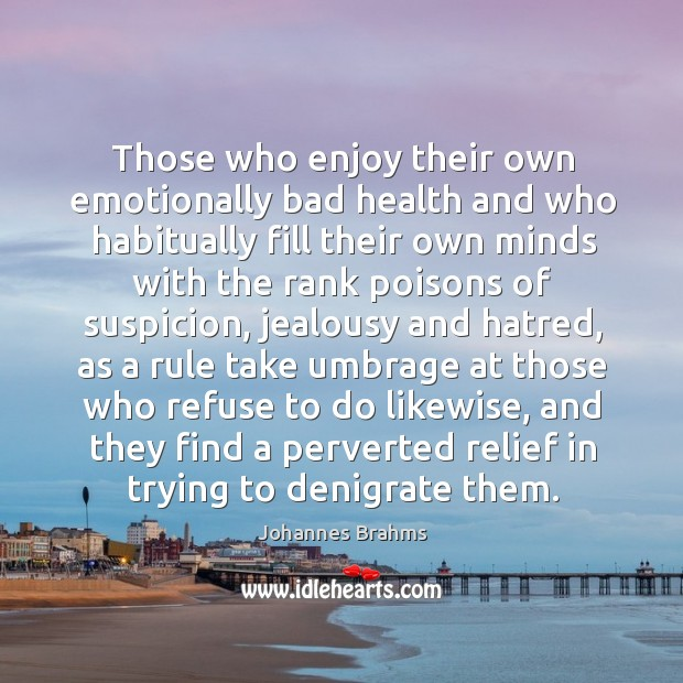 Image, Those who enjoy their own emotionally bad health and who habitually fill their own