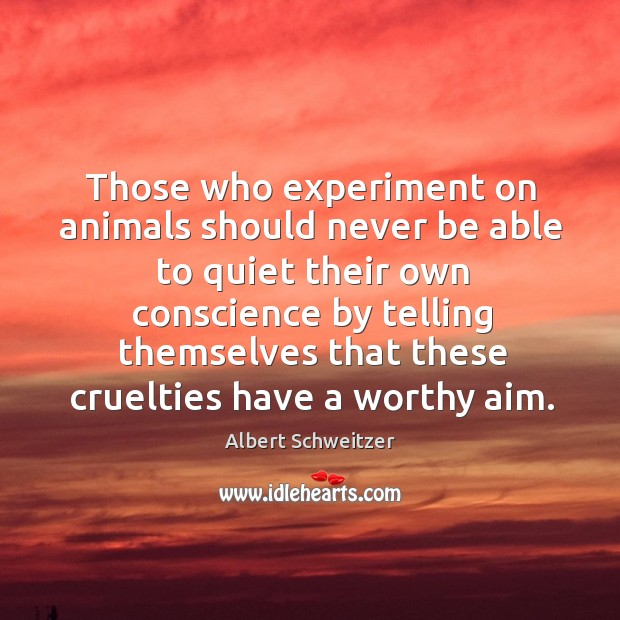 Those who experiment on animals should never be able to quiet their Image