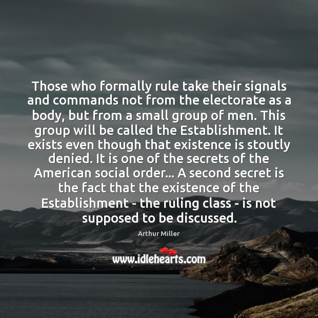 Those who formally rule take their signals and commands not from the Image