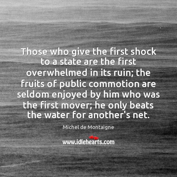 Those who give the first shock to a state are the first Image