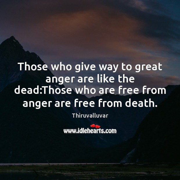 Those who give way to great anger are like the dead:Those Image