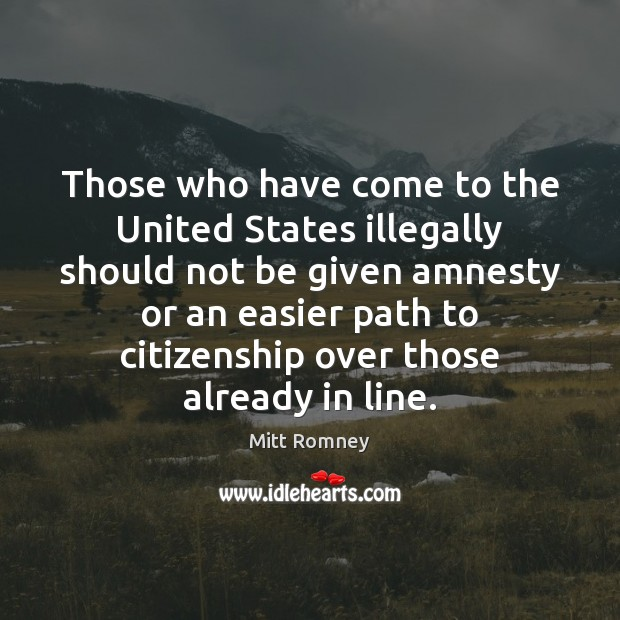 Those who have come to the United States illegally should not be Image