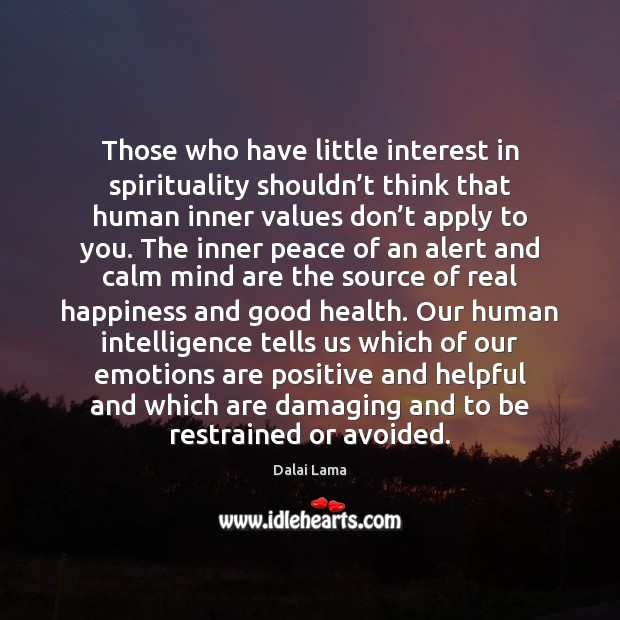Those who have little interest in spirituality shouldn't think that human Image