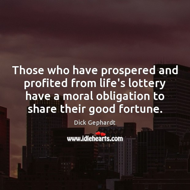Image, Those who have prospered and profited from life's lottery have a moral