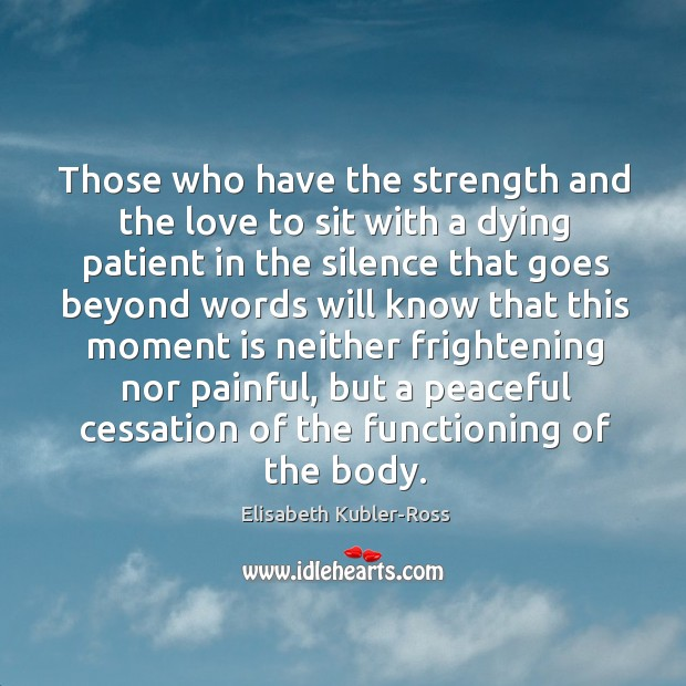 Image, Those who have the strength and the love to sit with a dying patient