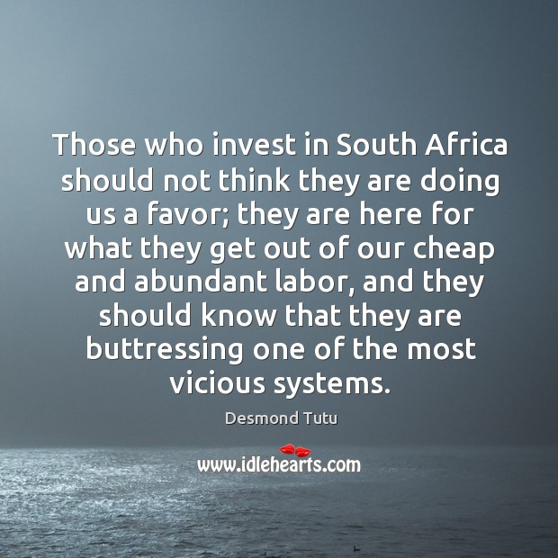 Those who invest in south africa should not think they are doing us a favor; Image