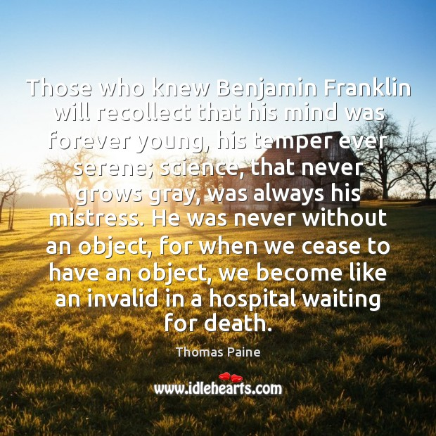 Image, Those who knew Benjamin Franklin will recollect that his mind was forever