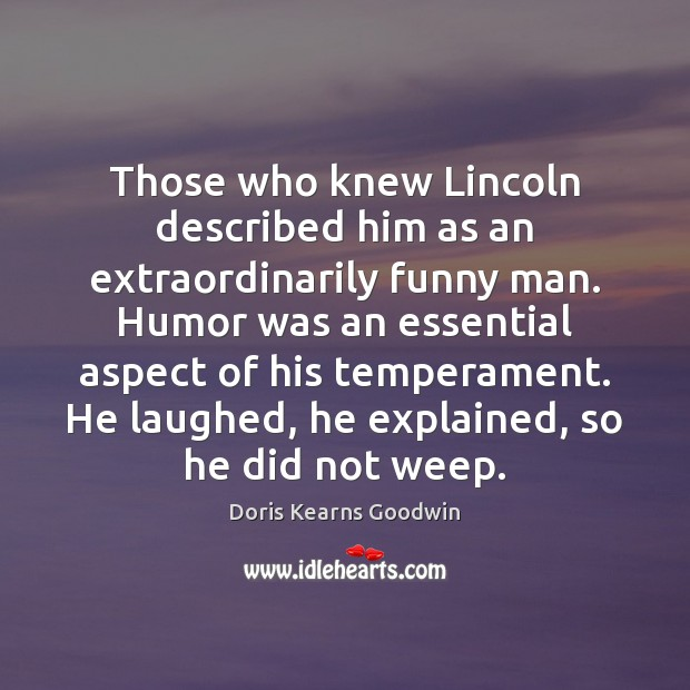 Those who knew Lincoln described him as an extraordinarily funny man. Humor Image