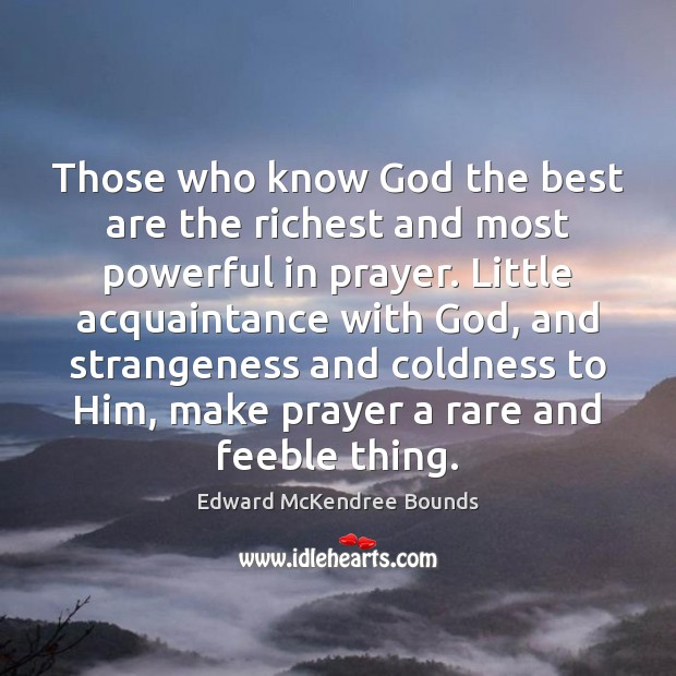 Those who know God the best are the richest and most powerful Image