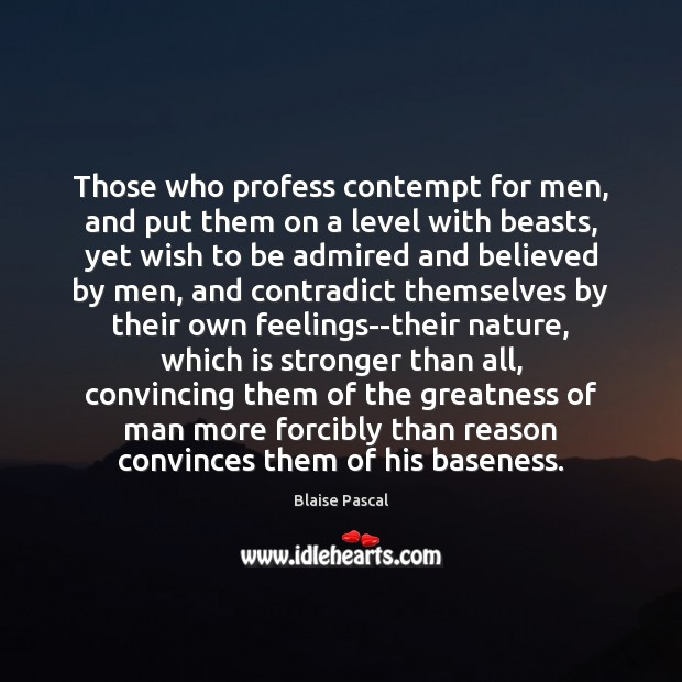 Those who profess contempt for men, and put them on a level Image