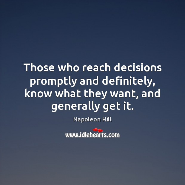 Image, Those who reach decisions promptly and definitely, know what they want, and