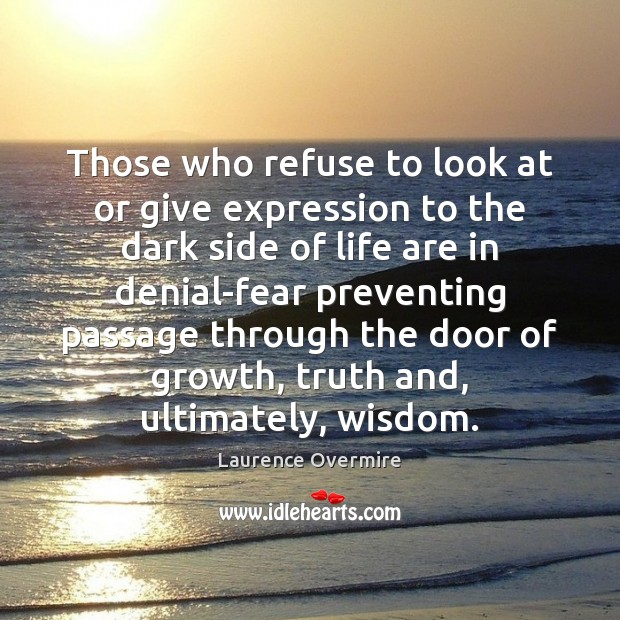 Those who refuse to look at or give expression to the dark Image