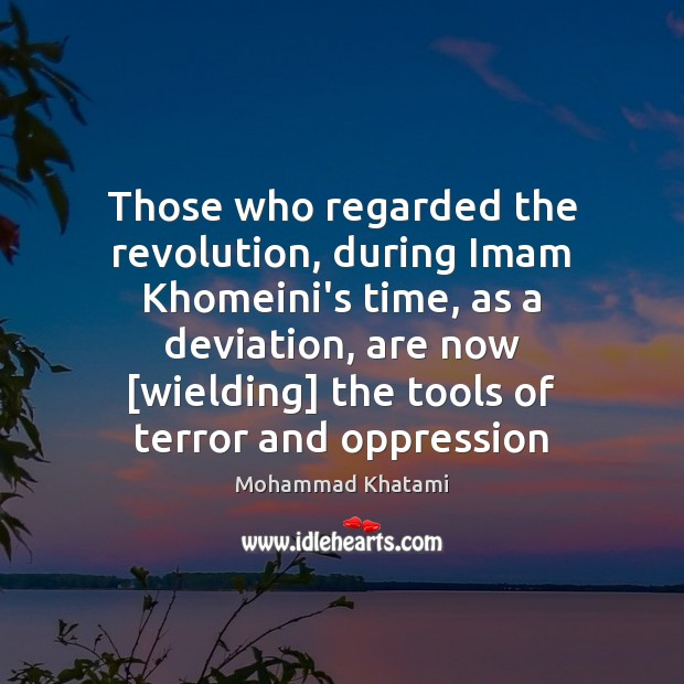 Those who regarded the revolution, during Imam Khomeini's time, as a deviation, Image