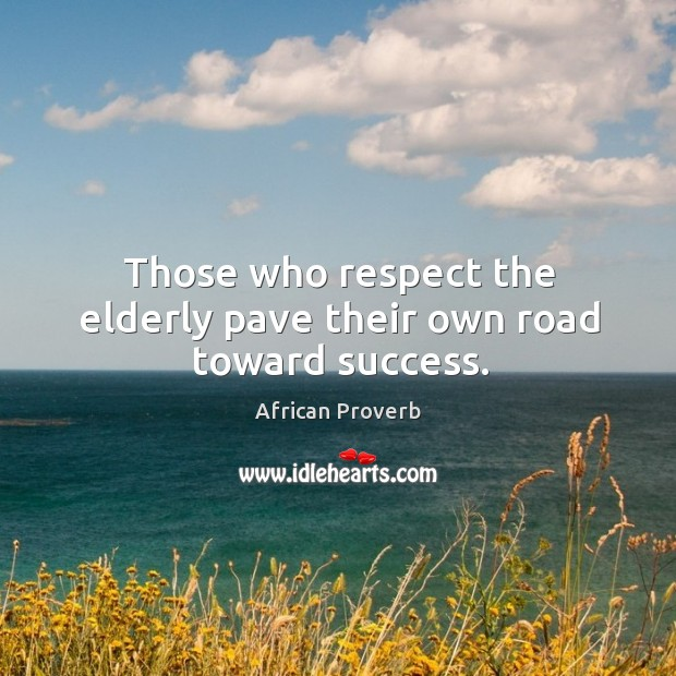 Image, Those who respect the elderly pave their own road toward success.
