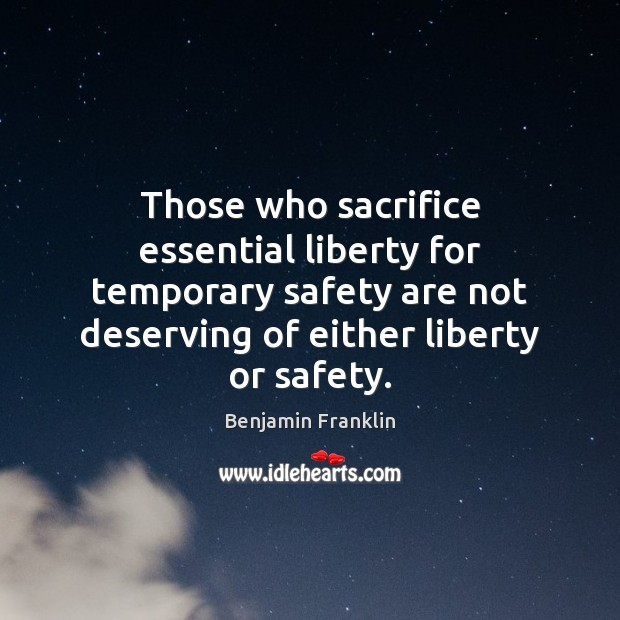 Image, Those who sacrifice essential liberty for temporary safety are not deserving of
