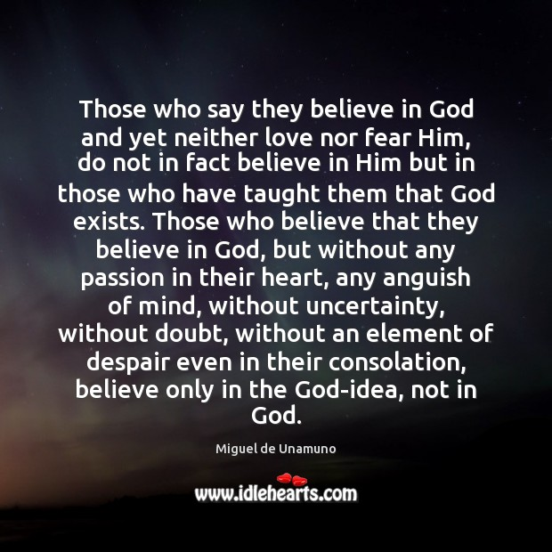 Those who say they believe in God and yet neither love nor Believe in Him Quotes Image