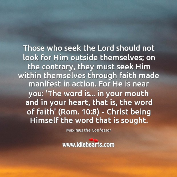 Those who seek the Lord should not look for Him outside themselves; Maximus the Confessor Picture Quote