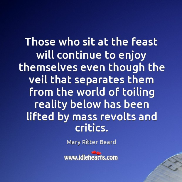 Those who sit at the feast will continue to enjoy themselves Image