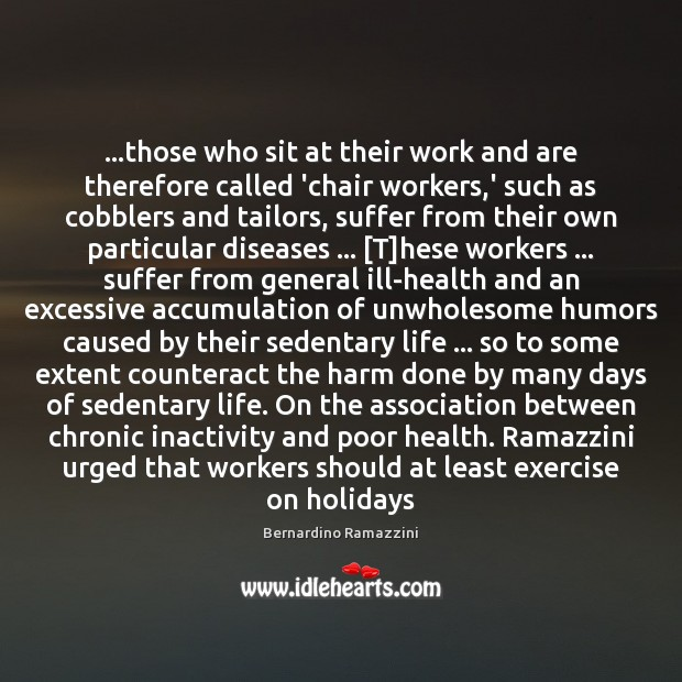 Image, …those who sit at their work and are therefore called 'chair workers,