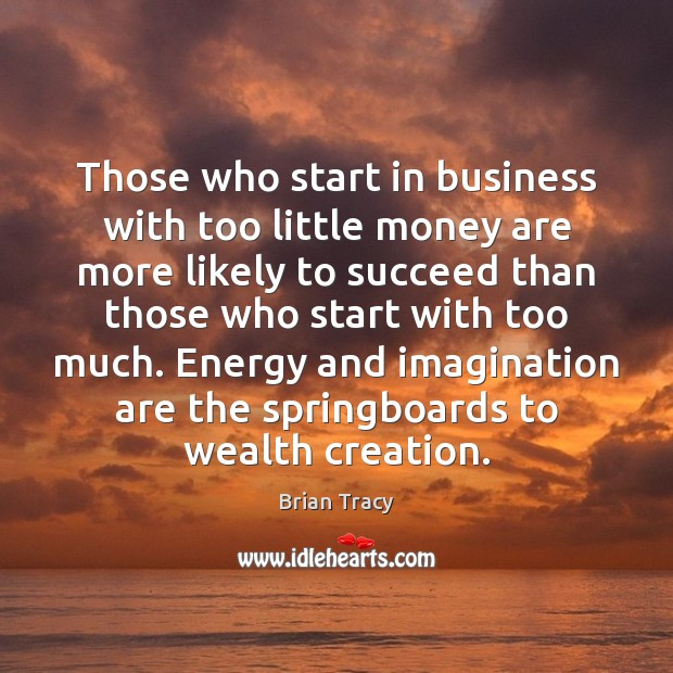 Those who start in business with too little money are more likely Image
