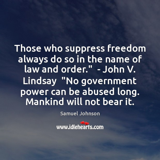 Those who suppress freedom always do so in the name of law Image
