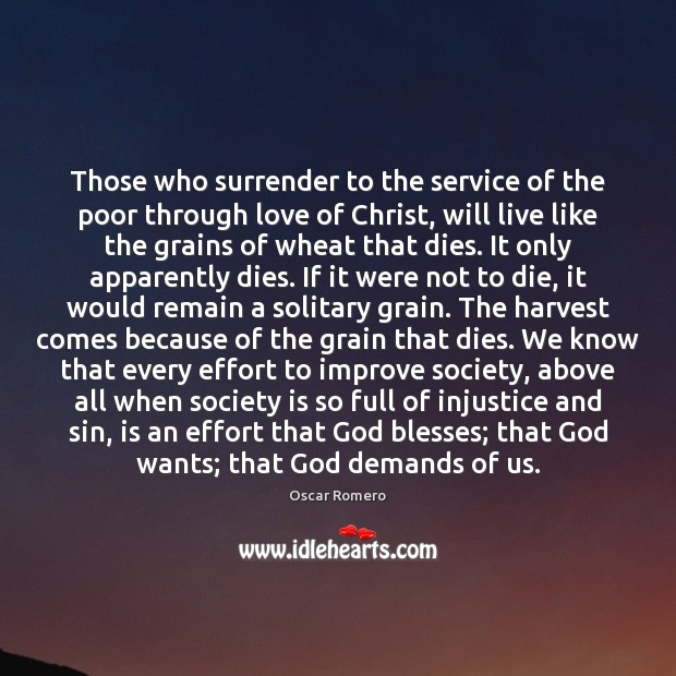 Those who surrender to the service of the poor through love of Oscar Romero Picture Quote