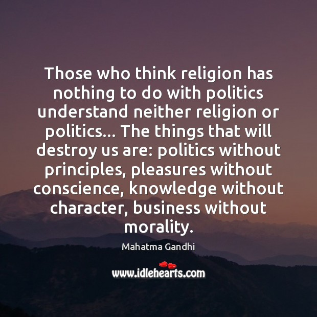 Those who think religion has nothing to do with politics understand neither Image