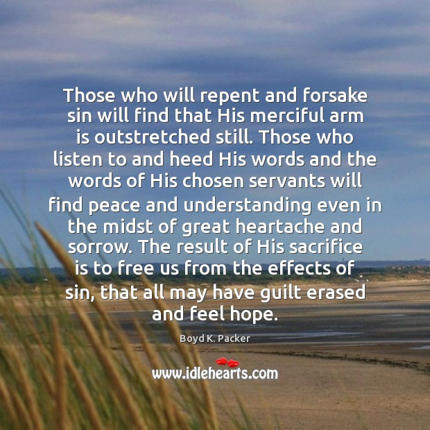 Those who will repent and forsake sin will find that His merciful Sacrifice Quotes Image