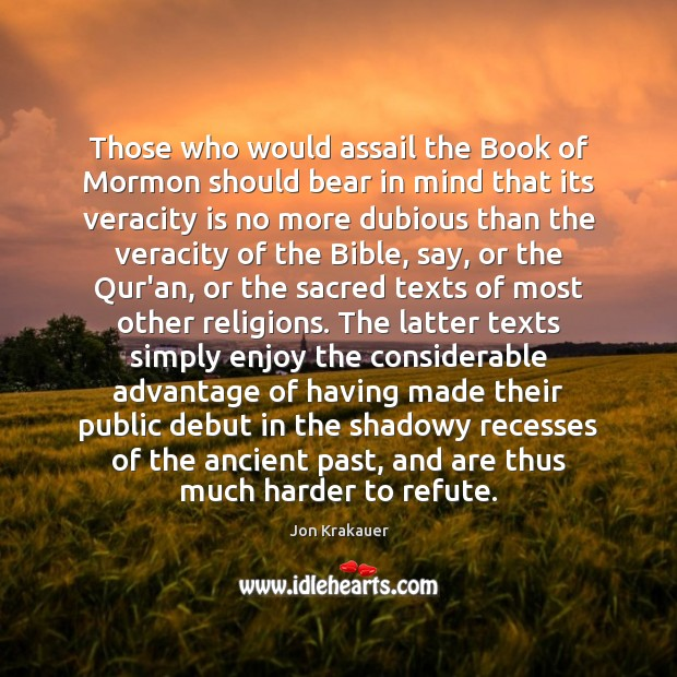 Those who would assail the Book of Mormon should bear in mind Image