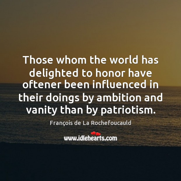 Image, Those whom the world has delighted to honor have oftener been influenced