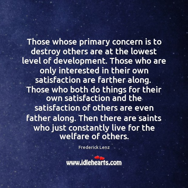 Image, Those whose primary concern is to destroy others are at the lowest