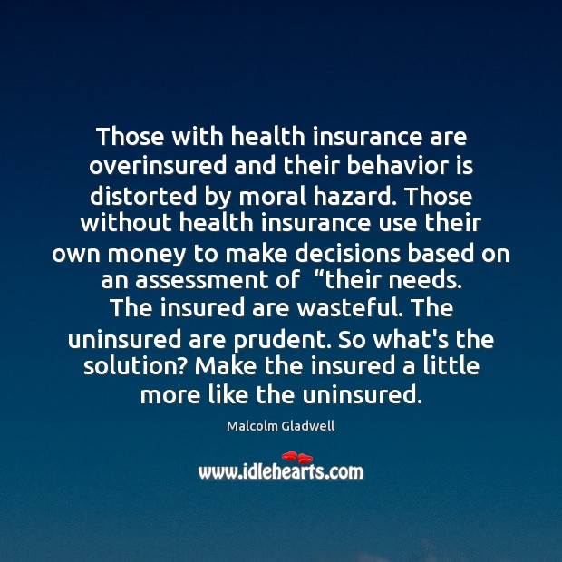 Those with health insurance are overinsured and their behavior is distorted by Image
