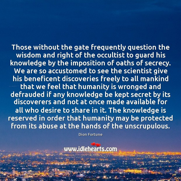 Image, Those without the gate frequently question the wisdom and right of the