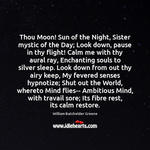 Image, Thou Moon! Sun of the Night, Sister mystic of the Day; Look