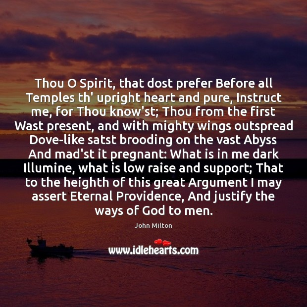 Image, Thou O Spirit, that dost prefer Before all Temples th' upright heart