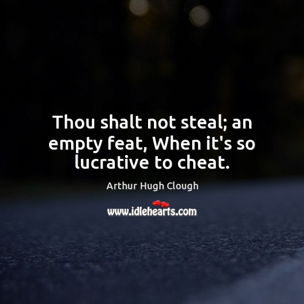 Image, Thou shalt not steal; an empty feat, When it's so lucrative to cheat.