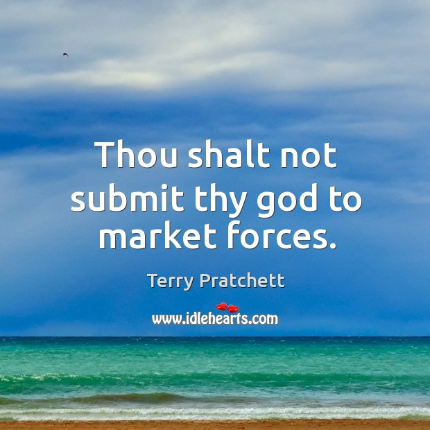 Thou shalt not submit thy God to market forces. Image