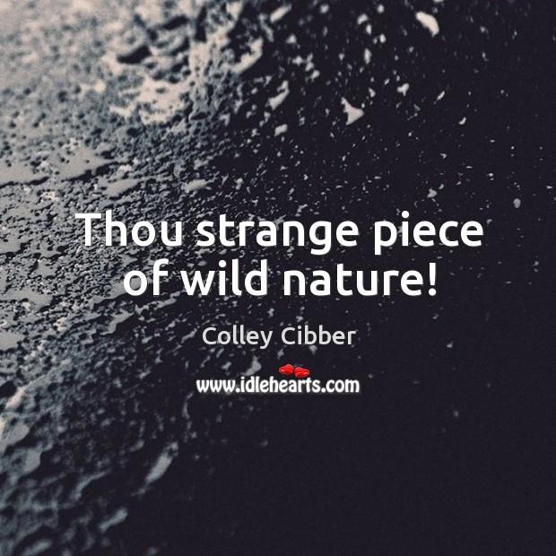 Thou strange piece of wild nature! Image
