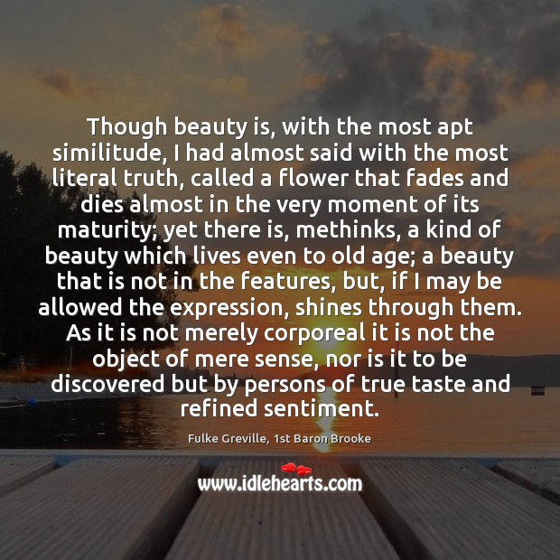 Though beauty is, with the most apt similitude, I had almost said Beauty Quotes Image