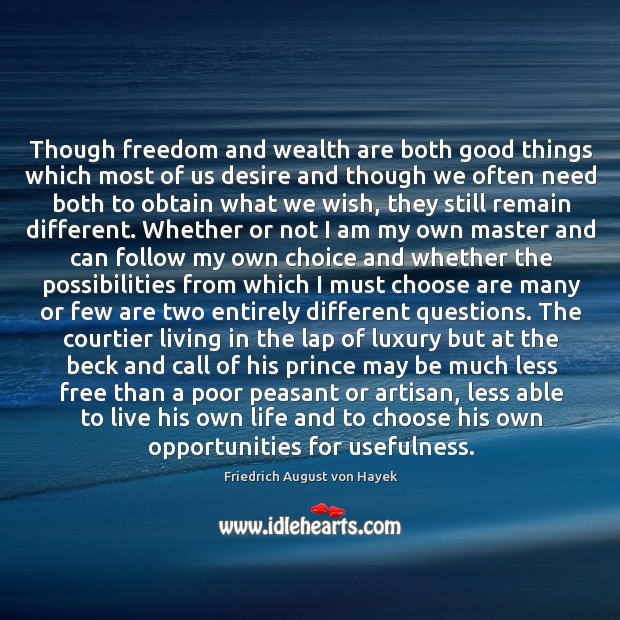Image, Though freedom and wealth are both good things which most of us