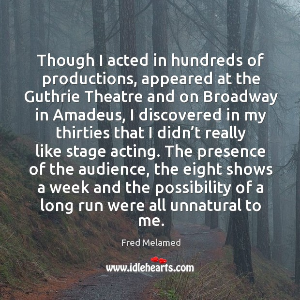 Image, Though I acted in hundreds of productions, appeared at the guthrie theatre and on broadway in amadeus