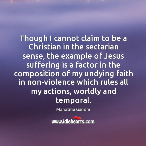 Image, Though I cannot claim to be a Christian in the sectarian sense,