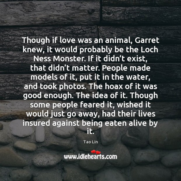 Though if love was an animal, Garret knew, it would probably be Image