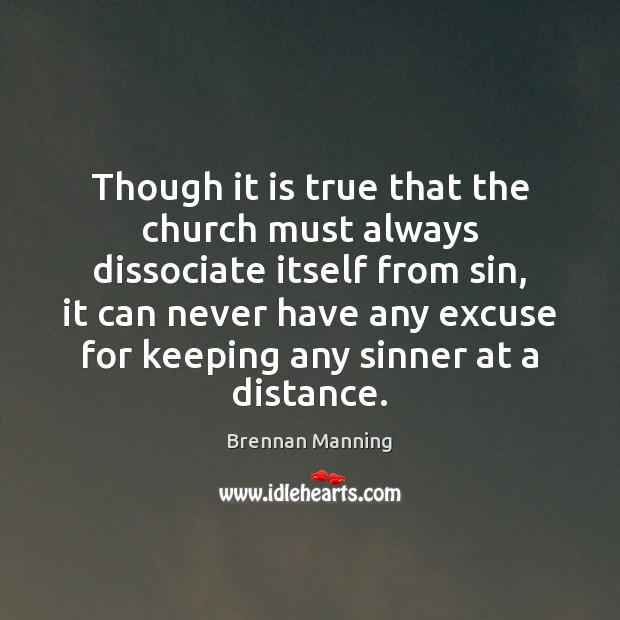 Though it is true that the church must always dissociate itself from Image