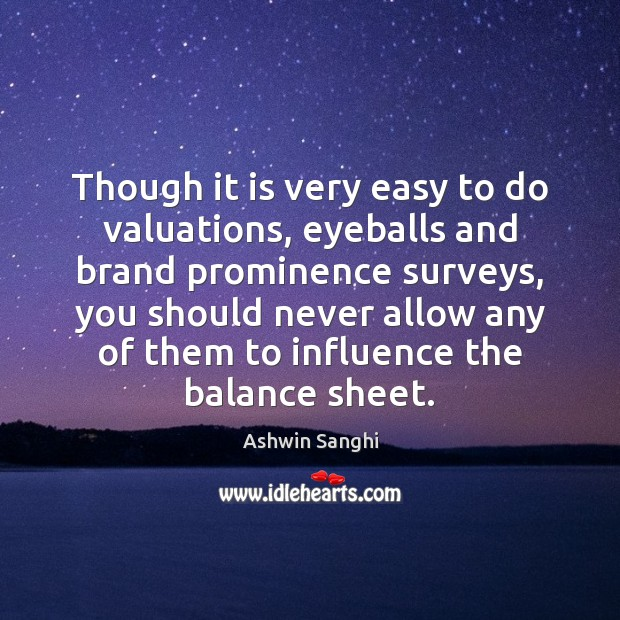 Image, Though it is very easy to do valuations, eyeballs and brand prominence
